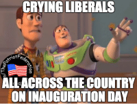 So many tears!!: CRYING LIBERALS  iotF  ALLACROSSTHE COUNTRY  ONINAUGURATION DAY So many tears!!