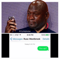Kevin Durant after the game last night... https://t.co/hBQl1YxFuo: @CryingJordan  ooo AT&T  8:40 PM  Messages Russ Westbrook Details  Today 8:40 PM  You up? Kevin Durant after the game last night... https://t.co/hBQl1YxFuo