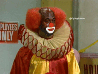 Birthday, Work, and Clowns: @CryingJordan  PLOYEES  NLY  Hnl When you're a birthday clown but you can't get any work because now everyone is afraid of clowns! https://t.co/OTE0cl1yNE