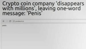 Penis, Word, and All The: Crypto coin company 'disappears  with millions, leaving one-word  message: 'Penis'  tC  prodeumio  penis Bye and thanks for all the Pensi!