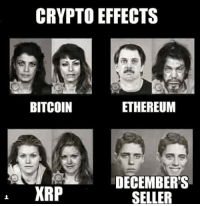Ethereum: CRYPTO EFFECTS  BITCOIN  ETHEREUM  XRP  DECEMBER'S  SELLER