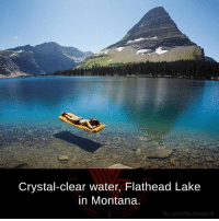 Facts, Memes, and fb.com: Crystal-clear water, Flathead Lake  in Montana.  fb.com/facts weird ***Hidden Lake in Montana
