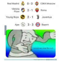 Memes, Real Madrid, and Fuck: CSKA Moscow  0-3  2-1  Young Boys 2-1  Real Madrid  Viktoria  Plzen  Roma  MA  ja3-Bayern  excuse me what the fuck  Porque lo importante es reir MEMEDEPORTES.COM La última jornada de la Champions nos ha dejado resultados locos Ajax Bayern Champions CSKAMoscú Juventus RealMadrid Roma ViktoriaPlzen YoungBoys memedeportes https:-www.memedeportes.com-futbol-la-ultima-jornada-de-la-champions-nos-ha-dejado-resultados-locos