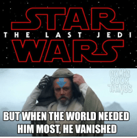 Fun Fact: Mark Hamill (Luke) also played Firelord Ozai in Avatar the Last Airbender, and now he's fighting Sith Lords in Star Wars the Last Jedi...: CSTAR  T H E  L A S T  J E D: I  MAAR  ROOR  THINGS  BUT WHEN THE WORLD NEEDED  HIM MOST HE VANISHED Fun Fact: Mark Hamill (Luke) also played Firelord Ozai in Avatar the Last Airbender, and now he's fighting Sith Lords in Star Wars the Last Jedi...