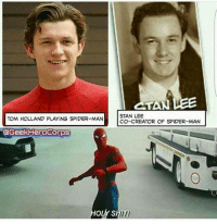 Memes, Shit, and Spider: CTAN LEE  TOM HOLLAND PLAYING SPIDER-MAN  STAN LEE  OF SPIDER-MAN  CO-CREATOR @Geek HeroCorps  OLY SHIT! Bro!! 😲😱😲😱 《J-VO》
