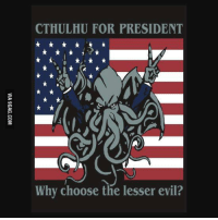 Dank, 🤖, and Thing: CTHULHU FOR PRESIDENT  Why choose the lesser evil? After seeing Donald and Hillary on a daily basis this is the only thing that comes to my mind... http://9gag.com/gag/a5KQndL?ref=fbp