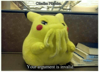 Memes, Pikachu, and Cthulhu: Cthulhu Pikachu  Your argument is invalid. I so want one. ~Porygon