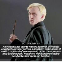 ↠ 4-29-17 ⠀⠀⠀⠀⠀⠀⠀⠀⠀⠀⠀⠀ — Goodnight! 😴 I think I finally figured out what was making my text look so weird on phonto. ⠀⠀⠀⠀⠀⠀⠀⠀⠀⠀⠀⠀— Q: Do you have a favorite Malfoy? harrypotter pottermore: CTS PCT Hawthorn is t however Ollivander  not easytomaster would only consider putting a hawthorn in the hands of  a witch or wizard of proven talent, orthe conseguences  may be dangerous. Hawthorn wands have anotable  peculiarity: their spells can backTre. ↠ 4-29-17 ⠀⠀⠀⠀⠀⠀⠀⠀⠀⠀⠀⠀ — Goodnight! 😴 I think I finally figured out what was making my text look so weird on phonto. ⠀⠀⠀⠀⠀⠀⠀⠀⠀⠀⠀⠀— Q: Do you have a favorite Malfoy? harrypotter pottermore