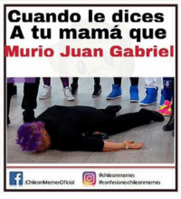 😔😇 chileanmemes @pipeaguirrec: Cuando le dices  A tu mama que  Murio Juan Gabriel  蕶  IR 回: ariorenchleormermes  @chleannemes  ChleanMemes Oficial  @contesioneschleanmemes 😔😇 chileanmemes @pipeaguirrec