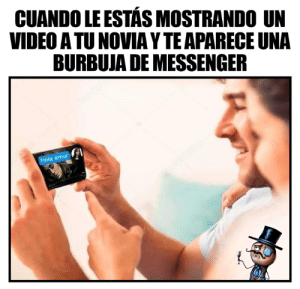 Memes, Messenger, and Video: CUANDO LE ESTAS MOSTRANDO UN  VIDEO ATU NOVIA Y TE APARECE UNA  BURBUJA DE MESSENGER Oh raios
