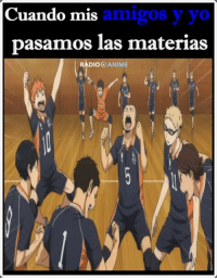 Animals, Friends, and Memes: Cuando mis  amigos y yo  pasamos las materias  DIOO ANIME We are the champions my friends :D  Anime - Haikyuu
