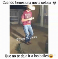 Dancing, Goals, and Irs: Cuando tienes una novia celosa  IGI@puros_bailes  Que no te deja ir a los bailes* Cuando tienes una novia celosa Tag People ' fav dancing 💃 Follow @nortenas_vip TagPurosBailes Puros_Bailes puroparty tbh TagFriends dancingpartner goals relationshipgoals comment corridos banda norteñas zapatiado huapango cumbia rancheras elorcas Manden Sus Videos Por DM📩 Turn On Post Notifications😌✔