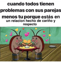 "<p>The text says ""when everyone has problems with their partners except for you because you're in a relationship built on affection and respect"" </p>  <p>This is the first wholesome meme I've made! I love your blog 🙂</p>   <b>submitted by: @twostrawsgal</b>: cuando todos tienen  problemas con sus parejas  menos tu porque estás ein  un relacion hecho de cariño y  respectc <p>The text says ""when everyone has problems with their partners except for you because you're in a relationship built on affection and respect"" </p>  <p>This is the first wholesome meme I've made! I love your blog 🙂</p>   <b>submitted by: @twostrawsgal</b>"