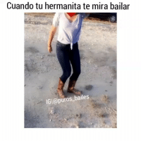 Dancing, Goals, and Memes: Cuando tu hermanita te mira bailar  IGI@puros_bailes Tu hermanita q no te deja sola Tag People ' fav dancing 💃 Follow @nortenas_vip CRÉDITOS| @_maiia.g_ TagPurosBailes Puros_Bailes puroparty tbh TagFriends dancingpartner goals relationshipgoals comment corridos banda norteñas zapatiado huapango cumbia rancheras elorcas Manden Sus Videos Por DM📩 Turn On Post Notifications😌✔