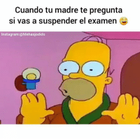 Cuando tu madre te pregunta si vas a suspender😂 Etiqueta a esos amigos!! Sigueme @mehasjodido para más👈 fun funny vine girl boy photooftheday instasize awesome water crazy mad happy followforfollow likeforlike passion smile travel adventure jump fail fall fit fitness healthy me instagood instadaily instamood: Cuando tu madre te pregunta  si vas a suspender el examen  Instagram:@Mehasjodido Cuando tu madre te pregunta si vas a suspender😂 Etiqueta a esos amigos!! Sigueme @mehasjodido para más👈 fun funny vine girl boy photooftheday instasize awesome water crazy mad happy followforfollow likeforlike passion smile travel adventure jump fail fall fit fitness healthy me instagood instadaily instamood