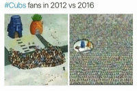 Memes, Cubs, and 🤖:  #Cubs fans in 2012 vs 2016 Literally