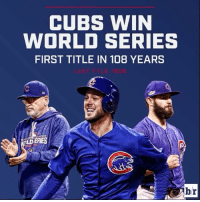 Sports, Cubs, and World: CUBS WIN  WORLD SERIES  FIRST TITLE IN 108 YEARS  ERIES Worth the wait MakeHistory 🐻🏆