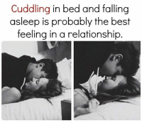 Best Feeling ☺♥: Cuddling in bed and falling  asleep is probably the best  feeling in a relationship Best Feeling ☺♥