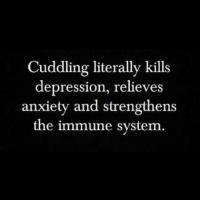 Anxiety, Depression, and Immune System: Cuddling literally kills  depression, relieves  anxiety and strengthens  the immune system