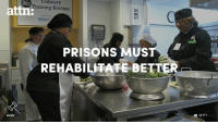 Memes, Walmart, and Prison: Culinary  attn:  ng Kitchen  Walmart  PRISONS MUST  REHABILITATE BETT  GETTY Our prisons should rehabilitate people, not just punish them.
