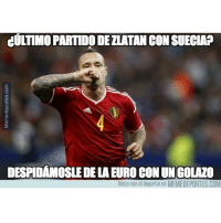 Memes, 🤖, and Com: CULTIMOPARTIDO DELLATANCONSUECHAP  DESPIDAMOSLEDELAEUROCONUNGOLAZO  Riete con el deporte en MEMEDEPORTES.COM Bye bye Ibra belgica byeibra eurocopa golazo nainggolan riflazo suecia humor memedeportes memondo