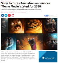 """Click, Emoji, and Friends: Culture > Film > News  Sony Pictures Animation announces  Meme Movie' slated for 2020  Critics have lambasted the new animated film as 'soulless' and 'idiotic  Jacob Stolworthy 