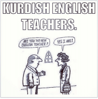 kurd kurdish kurdistan instakurd kurdishmemes @Rozhkamal95: CURDISHENGLISH  TEACHERS  ARE YOU THE NEW  YES I ARE!  ENGLISH TEACHER P kurd kurdish kurdistan instakurd kurdishmemes @Rozhkamal95