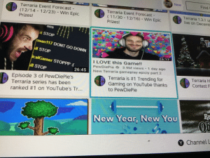 I was scrolling through my Nintendo switch news feed, didn't expect to see this man here.: CURE New  Find c  Terraria Event Forecast-  Terraria Event Forecast -  Terraria 1.3.1 up  Live on Decemb  12/23) - Win Epic  (12/14  12/16) - Win Epic  ( 11/30  Prizes!  Prizes!  STOP  man117 DONT GO DOWN  ll STOP  26:12  icalGamer STOPPP:(  I LOVE this Game!!  PewDiePie 3.9M views 1 day ago  sll STOP  26:45  New Terraria gameplay epicly part 2  Terraria H  Terraria is #1 Trending for  Gaming on YouTube thanks  to PewDiePie  Episode 3 of PewDiePie's  Terraria series has been  Contest F  ranked #1 on YouTube's Tr...  Re  New Year, New You  Y Channel L I was scrolling through my Nintendo switch news feed, didn't expect to see this man here.