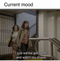 Is it Friday yet?: Current mood  I just wanna get home  and watch my shows. Is it Friday yet?