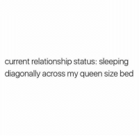 And loving every minute of it: current relationship status: sleeping  diagonally across my queen size bed And loving every minute of it