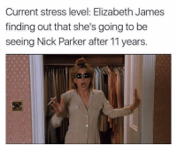 today's m00d 😬 (@betches): Current stress level: Elizabeth James  finding out that she's going to be  seeing Nick Parker after 11 years today's m00d 😬 (@betches)