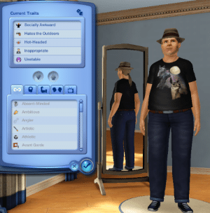 sniperj0e:  sniperj0e:  i made a brony on the sims   this is the first thing he did when i turned the free will on : Current Traits  Socially Awkward  Hates the Outdoors  Hot-Headed  Ina  ppropriate  Unstable  Absent-Minded  Ambitious  Angler  Artistic  Athletic  Avant Garde sniperj0e:  sniperj0e:  i made a brony on the sims   this is the first thing he did when i turned the free will on