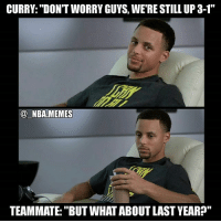 "I'm dead 😂😂 GS might have blown a 3-1 lead last year but I don't think they'll blow a 3-0 one this year (coming from someone rooting for Cleveland) 😧 But what do you think will happen?? Comment below your thoughts 👌 Double tap and tag some friends below! 👍⬇: CURRY: ""DON'T WORRY GUYS, WERE STILL UP 3-1  NBA MEMES  TEAMMATE: ""BUT WHAT ABOUTLAST YEAR?"" I'm dead 😂😂 GS might have blown a 3-1 lead last year but I don't think they'll blow a 3-0 one this year (coming from someone rooting for Cleveland) 😧 But what do you think will happen?? Comment below your thoughts 👌 Double tap and tag some friends below! 👍⬇"