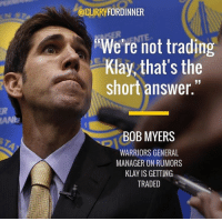 """Memes, Warriors, and Generalization: @CURRY  FORDINNER  We're not trading  Klay, that's the  short answer.""""  BOB MYERS  WARRIORS GENERAL  MANAGER ON RUMORS  KLAY IS GETTING  TRADED Para sa mga Warriors fans dyan 😊  -waks"""