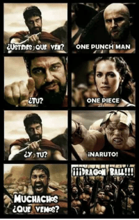 Memes, One-Punch Man, and 🤖: CUSTENES QUE yEN? ONE PUNCH MAN  ONE PIECE  TU? NARUTO!  MUCHACHOS  LQUE VEMOS? :v By:Leps