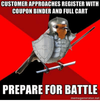 Google, Memes, and Google Search: CUSTOMER APPROACHES REGISTER WITH  COUPON BINDER AND FULL CART  PREPARE FOR BATTLE  memegenerator.net retail memes - Google Search