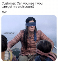 Memes, 🤖, and Can: Customer: Can you see if you  can get me a discount?  Me:  sales humor No problem!