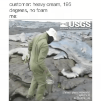 Life, Twitter, and Science: customer: heavy cream, 195  degrees, no foam  me:  SGS  science for a changing world  SENT IN BY @MARKGOODNIGHT 13  #BARISTAUFE  IG: @BARISTA LIFE Here's your cup of lava, miss! BaristaLife HOTINHURR {🎥: @MarkGoodnight13 on Twitter} 🔥🔥🔥