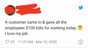 Customer just handing out 100$ bills to employees... For sure Jen: Customer just handing out 100$ bills to employees... For sure Jen