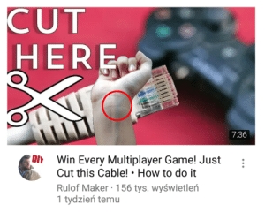 Game, How To, and How: CUT  HERE  7:36  Dn Win Every Multiplayer Game! Just :  Cut this Cable! How to do it  Rulof Maker 156 tys. wyświetleń  1 tydzień temu oof, ouch, owie