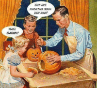 """Dad, Fucking, and Halloween: CuT HTS  FUCKING SOUL  OUT DAD!  HATL  SATAN! <p>Happy Halloween 🎃 via /r/memes <a href=""""http://ift.tt/2ignfbY"""">http://ift.tt/2ignfbY</a></p>"""
