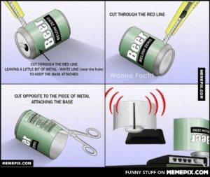 How to boost your Wifi signal. Thank me later.omg-humor.tumblr.com: CUT THROUGH THE RED LINE  CUT THROUGH THE RED LINE  LEAVING A LITTLE BIT OF METAL - WHITE LUNE (near the hole)  TO KEEP THE BASE ATTACHED  Wanna Fact  CUT OPPOSITE TO THE PIECE OF METAL  ATTACHING THE BASE  LLOW ZERO  Beer  MEMEPIX.COM  FUNNY STUFF ON MEMEPIX.COM  er  Beer  ZERO  eer  I ZERO  MEMEPIX.COM How to boost your Wifi signal. Thank me later.omg-humor.tumblr.com