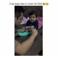 Dad, Memes, and Scare: Cute baby tries to scare her Dad  @teengirkclub I actually can't 🙊 RG: @teengirlclub @peopleareamazing @peopleareamazing @peopleareamazing @peopleareamazing