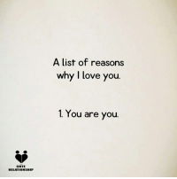 cute relationship: CUTE  RELATIONSHIP  A list of reasons  why I love you.  1 You are you