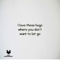 cute relationship: CUTE  RELATIONSHIP  I love those hugs  where you don't  want to let go