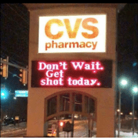 Good, Pharmacy, and Today: CVS  pharmacy  Don't Wait.  shot today.  Get Thanks cvs sounds good