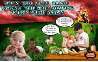Fellow Christians, you are just playing into the Satanic Atheist's hands!  They WANT your babies!  They NEED your babies!  ~Pope Dick III: CWHEN YOU PREG RANGE  PARENT YOUS ANRE CABUMPENG  FREE RANGE BABIES WAS  THE BEST DECISION OF  OUR LIVES.  JUST KEEP  FATTENING UP  THAT LITTLE  BASTARD, HONEY. Fellow Christians, you are just playing into the Satanic Atheist's hands!  They WANT your babies!  They NEED your babies!  ~Pope Dick III