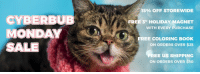 "The CyberBUB Monday Sale is happening now at www.lilbub.com/store  Give the Gift of BUB! You can treat yourself, your loved ones, and special needs pets all at the same time. A portion of all proceeds benefit Lil BUB's Big FUND for special needs pets.: CYBERBUBN  MONDAY  15% OFF STOREWIDE  FREE 3"" HOLIDAY MAGNET  WITH EVERY PURCHASE  FREE COLORING BOOK  ON ORDERS OVER $25  REE US SHIPPING  ON ORDERS OVER $50 The CyberBUB Monday Sale is happening now at www.lilbub.com/store  Give the Gift of BUB! You can treat yourself, your loved ones, and special needs pets all at the same time. A portion of all proceeds benefit Lil BUB's Big FUND for special needs pets."