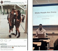 <p>White people are crazy (via /r/BlackPeopleTwitter)</p>: cybrshorty  Durant High School (Plant City, Flo  White Pcoplc Are Crazy.  e 181 likes  cybrshorty cousins by blood, boyfriend and  girlfriend by choice  view alt tG comments <p>White people are crazy (via /r/BlackPeopleTwitter)</p>