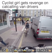 Memes, Vans, and 🤖: Cyclist girl gets revenge on  catcalling van drivers  215 SFREEAUBERACODE BAITHEAD- This is mad 😂